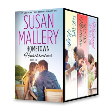Susan Mallery's Hometown Heartbreakers Books 4-6 - Part-Time Wife\Holly and Mistletoe\Husband by the Hour ebook by Susan Mallery