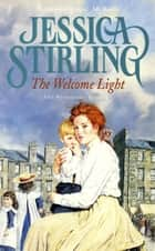 The Welcome Light - Book Four ebook by Jessica Stirling