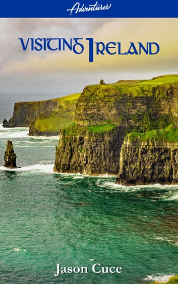 Visiting Ireland ebook by Jason Cuce