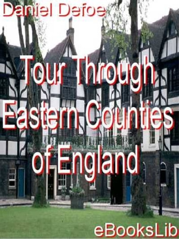 Tour Through Eastern Counties of England ebook by Daniel Defoe