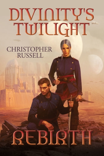 Divinity's Twilight - Rebirth ebook by Christopher Russell