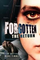 FORGOTTEN - The Return ebook by Marc Timms