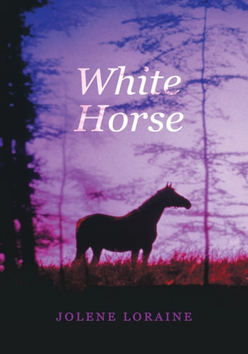 White Horse ebook by Jolene Loraine