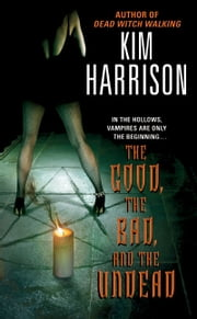 The Good, the Bad, and the Undead ebook by Kim Harrison