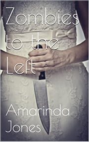 Zombies to The Left ebook by Amarinda Jones