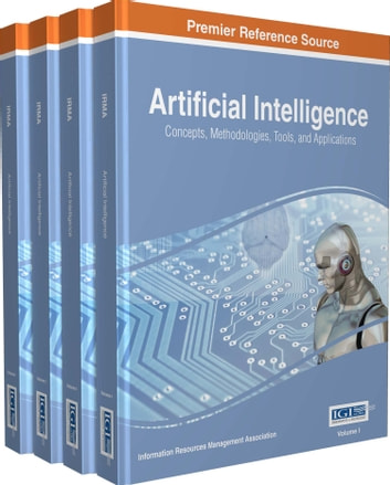 Artificial Intelligence - Concepts, Methodologies, Tools, and Applications ebook by