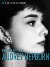 Audrey Hepburn: Biography of Hollywood's Greatest Movie Actress ebook by Sara McEwen