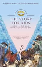 The Story for Kids - Discovering the Bible from Beginning to End ebook by New International Version