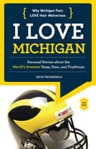 I Love Michigan/I Hate Ohio State ebook by Rich Thomaselli