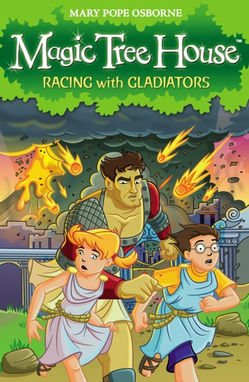 Magic Tree House 13: Racing With Gladiators ebook by Mary Pope Osborne