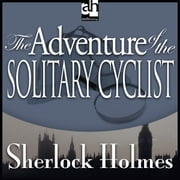 The Adventure of the Solitary Cyclist audiobook by Arthur Conan Doyle
