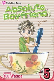 Absolute Boyfriend, Vol. 5 ebook by Yuu Watase,Yuu Watase