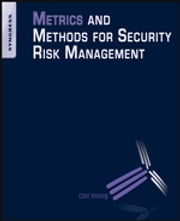 Metrics and Methods for Security Risk Management ebook by Carl Young