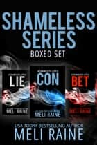 The Shameless Series Boxed Set - Romantic Suspense Political Thriller ebook by Meli Raine