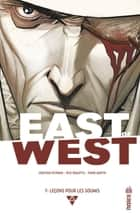 EAST OF WEST - Tome 7 - EAST OF WEST Tome 7 ebook by Jonathan Hickman, Nick Dragotta