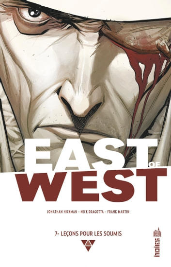 EAST OF WEST - Tome 7 eBook by Jonathan Hickman,Nick Dragotta