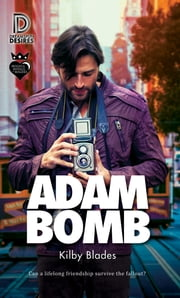 Adam Bomb ebook by Kilby Blades