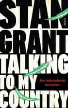 Talking to My Country ebook by Stan Grant