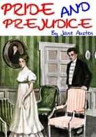 Pride and Prejudice - With Illustrations ebook by Jane Austen