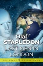Last Men in London ebook by Olaf Stapledon