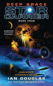 Deep Space - Star Carrier: Book Four ebook by Ian Douglas