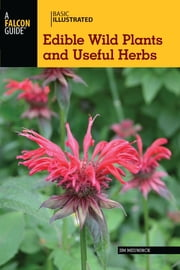 Basic Illustrated Edible Wild Plants and Useful Herbs ebook by Jim Meuninck