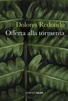 Offerta alla tormenta eBook by Dolores Redondo