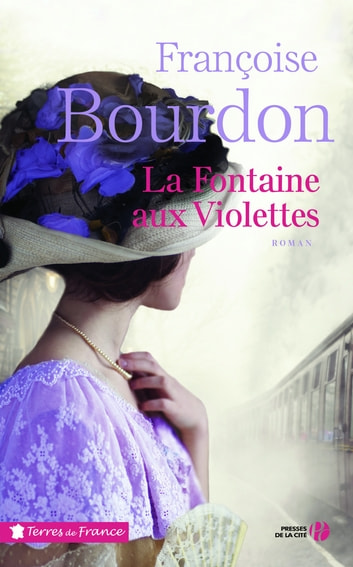 La Fontaine aux violettes ebook by Françoise BOURDON