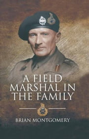 A Field Marshal in the Family ebook by Brian  Montgomery