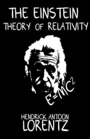 The Einstein Theory of Relativity ebook by H.A. Lorentz