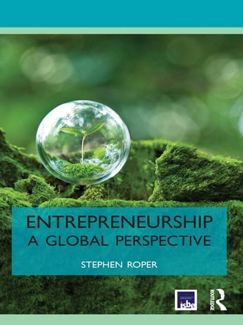 Entrepreneurship - A Global Perspective ebook by Stephen Roper
