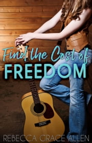 Find the Cost of Freedom ebook by Rebecca Grace Allen