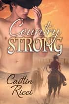 Country Strong ebook by Caitlin Ricci