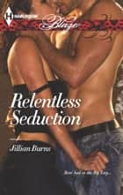 Relentless Seduction ebook by Jillian Burns