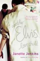 Another Elvis Love Child ebook by Janette Jenkins