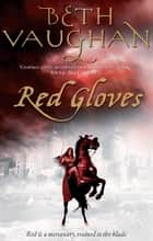 Red Gloves ebook by Beth Vaughan