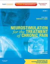 Neurostimulation for the Treatment of Chronic Pain - Volume 1: A Volume in the Interventional and Neuromodulatory Techniques for Pain Management Series; Expert Consult Premium Edition -- Enhanced Online Features ebook by Salim Hayek,Robert Levy,Timothy Deer