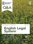 Q&A English Legal System 2013-2014 ebook by Gary Slapper, David Kelly