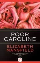 Poor Caroline ebook by Elizabeth Mansfield