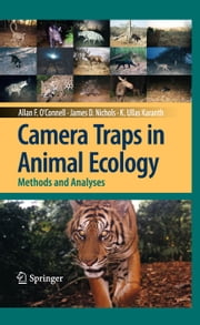 Camera Traps in Animal Ecology - Methods and Analyses ebook by Allan F. O'Connell,James D. Nichols,K. Ullas Karanth