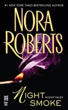 Night Smoke ebook by Nora Roberts