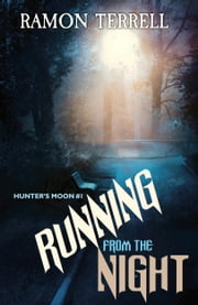 Running from the Night ebook by Ramon Terrell