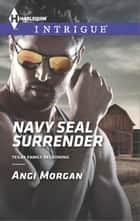 Navy SEAL Surrender ebook by Angi Morgan