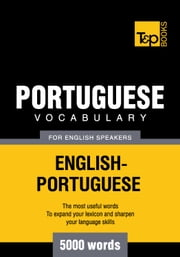 Portuguese vocabulary for English speakers - 5000 words ebook by Andrey Taranov