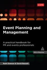 Event Planning and Management - A Practical Handbook for PR and Events Professionals ebook by Ruth Dowson,David Bassett