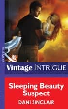 Sleeping Beauty Suspect (Mills & Boon Intrigue) ebook by Dani Sinclair