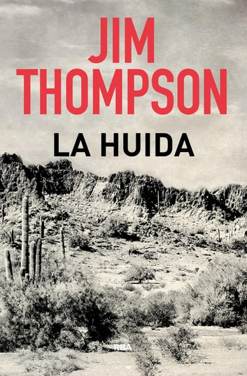 La huida ebook by Jim  Thompson,Jim Thompson