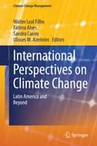 International Perspectives on Climate Change ebook by Walter Leal Filho,Fátima Alves,Sandra Caeiro,Ulisses M. Azeiteiro