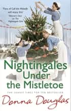 Nightingales Under the Mistletoe - (Nightingales 7) ebook by Donna Douglas