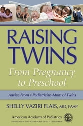 Raising Twins - From Pregnancy to Preschool ebook by Shelly  Vaziri Flais